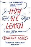How We Learn: The Surprising Truth About