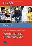 Deutsch Uben: Wortschatz Und Grammatik A2 (German Edition)