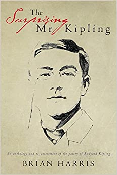 Book The Surprising Mr Kipling: An anthology and re-assessment of the poetry of Rudyard Kipling