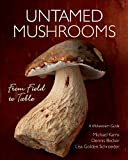 img - for Untamed Mushrooms: From Field to Table book / textbook / text book
