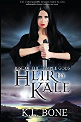 Heir to Kale - Special Edition (Rise of the Temple Gods) (Volume 1)
