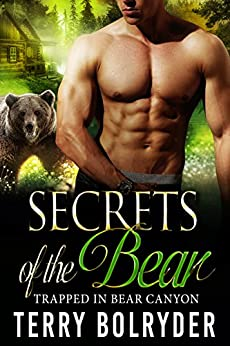 Secrets of the Bear (Trapped in Bear Canyon Book 4) by [Bolryder, Terry]