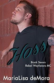 Hoss (Rebel Wayfarers MC Book 7) by [deMora, MariaLisa]