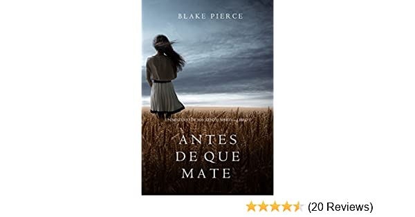 Antes de que Mate (Un Misterio con Mackenzie White-Libro 1) (Spanish Edition) - Kindle edition by Blake Pierce. Mystery, Thriller & Suspense Kindle eBooks ...