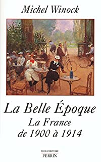 La belle époque : la France de 1900 à 1914
