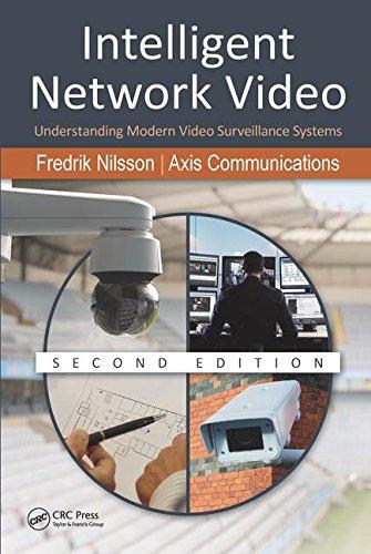 Intelligent Network Video: Understanding Modern Video Surveillance Systems, Second Edition by CRC Press