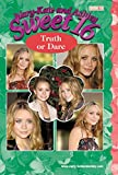 Mary-Kate & Ashley Sweet 16 #16: Truth or Dare: (Truth or Dare) (Mary-Kate and Ashley Sweet 16)