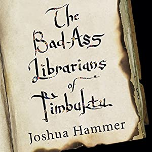 Bad-Ass Librarians of Timbuktu Audiobook