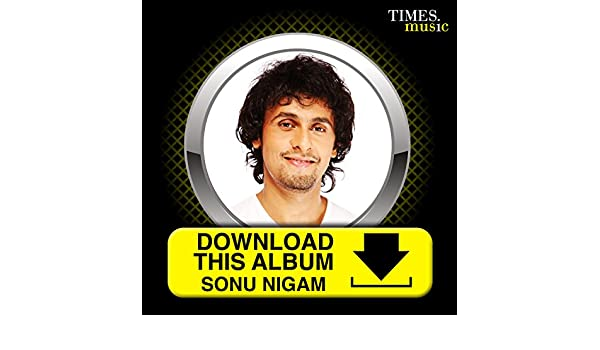 Download this Album - Sonu Nigam by Sonu Nigam on Amazon