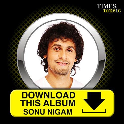 Download This Album Sonu Nigam By Sonu Nigam On Amazon Music