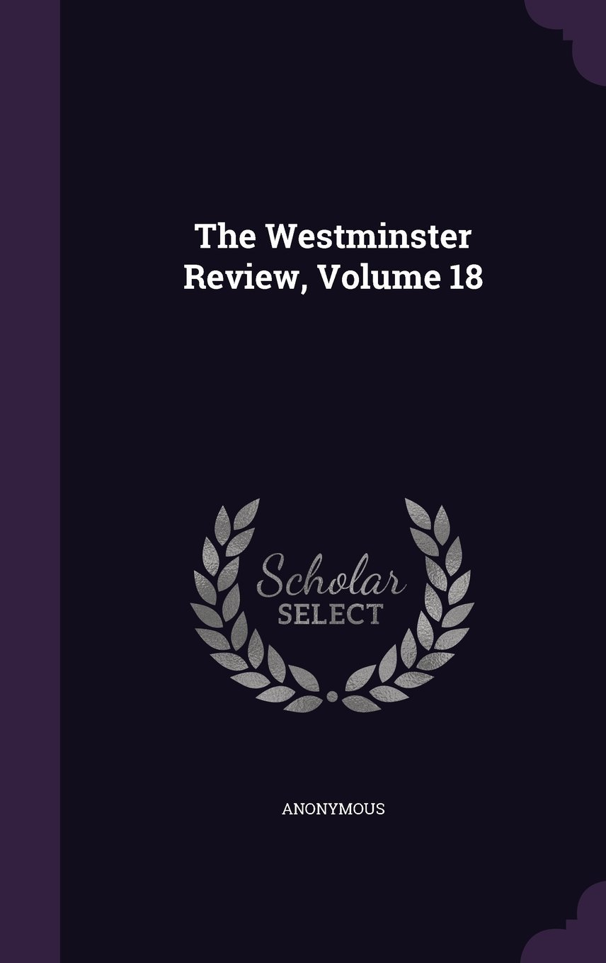 The Westminster Review, Volume 18 pdf