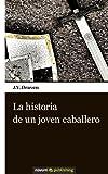 La historia de un joven caballero (Spanish Edition)