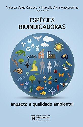 Espécies Bioindicadoras: Impacto e qualidade ambiental
