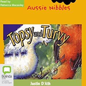 Topsy and Turvy: Aussie Nibbles Audiobook