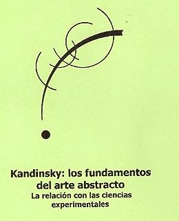 Kandinsky: los fundamentos del arte abstracto y su relación con las ciencias experimentales (Spanish