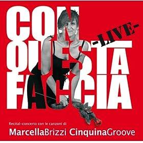 Amazon.com: Con questa faccia (Live): Marcella Brizzi Cinquina Groove