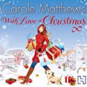 With Love at Christmas Audiobook by Carole Matthews Narrated by Julia Franklin