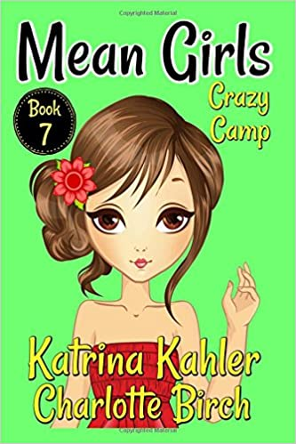 Mean Girls Book 7 Crazy Camp Books For Girls Aged 9 12 Katrina