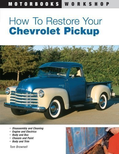 How to Restore Your Chevrolet Pickup (Motorbooks Workshop) 2nd (second) Edition by Brownell, Tom published by Motorbooks International (2004)