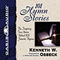 101 Hymn Stories Audiobook by Kenneth Osbeck Narrated by  Various