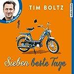 Sieben beste Tage | Tim Boltz