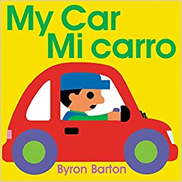 My Car/Mi carro (Spanish/English bilingual edition): Byron Barton: 9780062455444: Amazon.com: Books