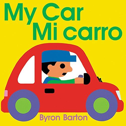 Carro In English >> My Car Mi Carro Spanish English Bilingual Edition Byron Barton