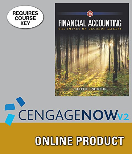 cengagenowv2-for-porter-nortons-financial-accounting-the-impact-on-decision-makers-10th-edition