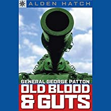 Sterling Point Books: General George Patton: Old Blood and Guts Audiobook by Alden Hatch Narrated by Dennis Holland