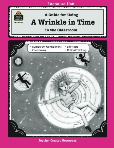 A Guide for Using A Wrinkle in Time in the Classroom (Literature Unit)