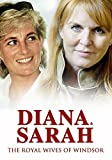 Diana & Sarah The Royal Wives of Windsor