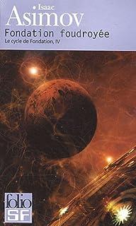 Le cycle de Fondation [4] : Fondation foudroyée, Asimov, Isaac