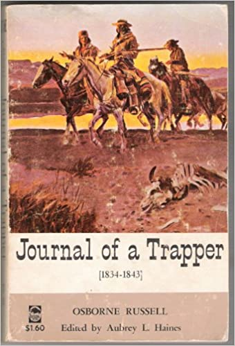 Journal of a Trapper, 1834-1843: Russell Osborne, Aubrey L  Haines
