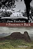 From Freeborn to Freetown & Back
