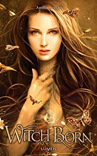 Witch Song, tome 2 : Witch Born par Amber Argyle