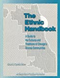 img - for The Ethnic Handbook: Guide to the Cultures & Traditions of Chicago's Diverse Communities book / textbook / text book