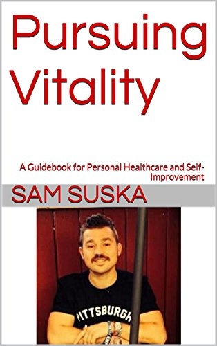 Download Pursuing Vitality: A Guidebook for Personal Healthcare and Self-Improvement Pdf