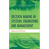 Decision Making in Systems Engineering and Management (Wiley Series in Systems Engineering and Management Book 79)