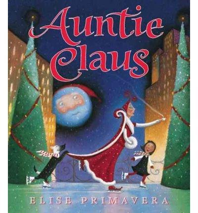 [ Auntie Claus[ AUNTIE CLAUS ] By Primavera, Elise ( Author )Sep-27-2010 Paperback