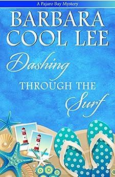 Dashing Through the Surf (A Pajaro Bay Mystery Book 5) (English Edition) de [Lee, Barbara Cool]