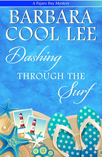 Dashing Through the Surf (A Pajaro Bay Mystery Book 5) by [Lee, Barbara Cool]