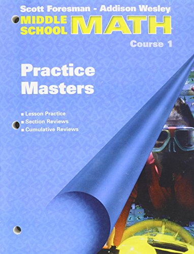 Scott Foresman-Addison Wesley Middle School Math, Course 1: Practice Masters (Photocopiable Blackline Masters) ()
