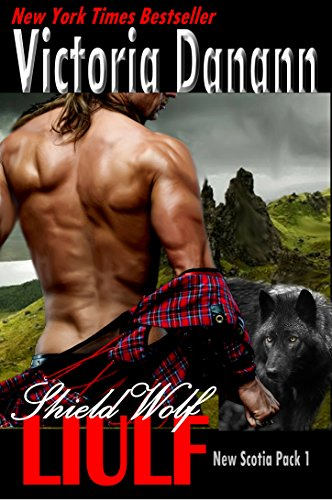 Shield Wolf: LIULF: A Highlander Werewolf Romance (New Scotia Pack Book 1) (Lovers Pack)