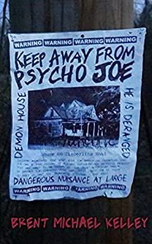 Keep Away From Psycho Joe by [Kelley, Brent Michael]