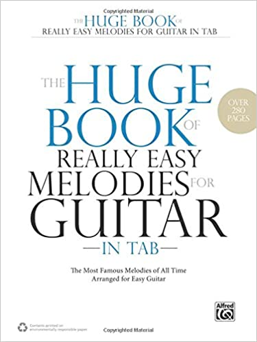 The Huge Book Of Really Easy Melodies For Guitar In Tab The Most