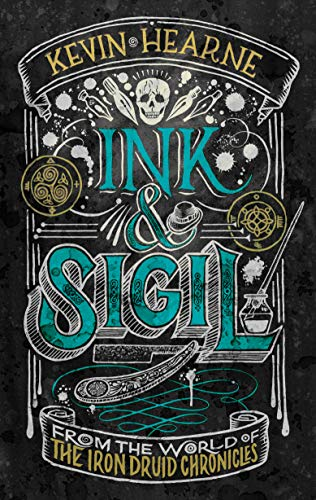 Book Cover: Ink & Sigil: From the world of The Iron Druid Chronicles