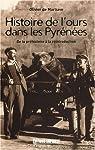 Histoire de l'ours dans les Pyrénées par de Marliave