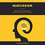 Narcissism: How To Beat The Narcissist! Understanding Narcissism & Narcissistic Personality Disorder | Rina Mcnally