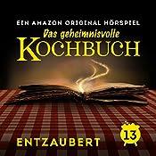 Entzaubert (Das geheimnisvolle Kochbuch 13) | Barbara van den Speulhof
