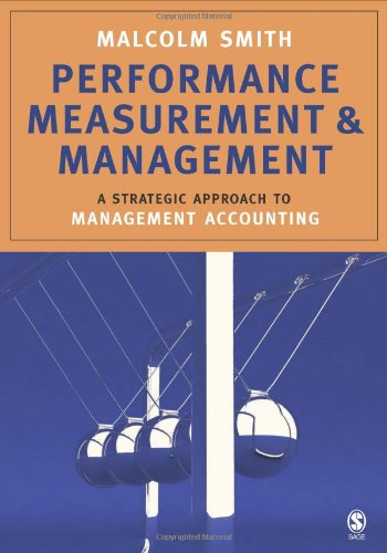 Performance Measurement and Management: A Strategic Approach to Management Accounting